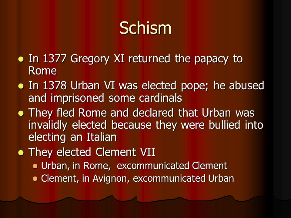 Schism In 1377 Gregory XI returned the papacy to Rome