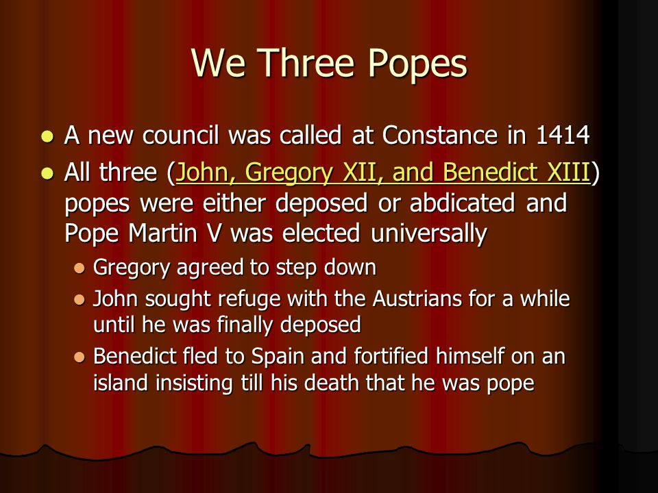 We Three Popes A new council was called at Constance in 1414