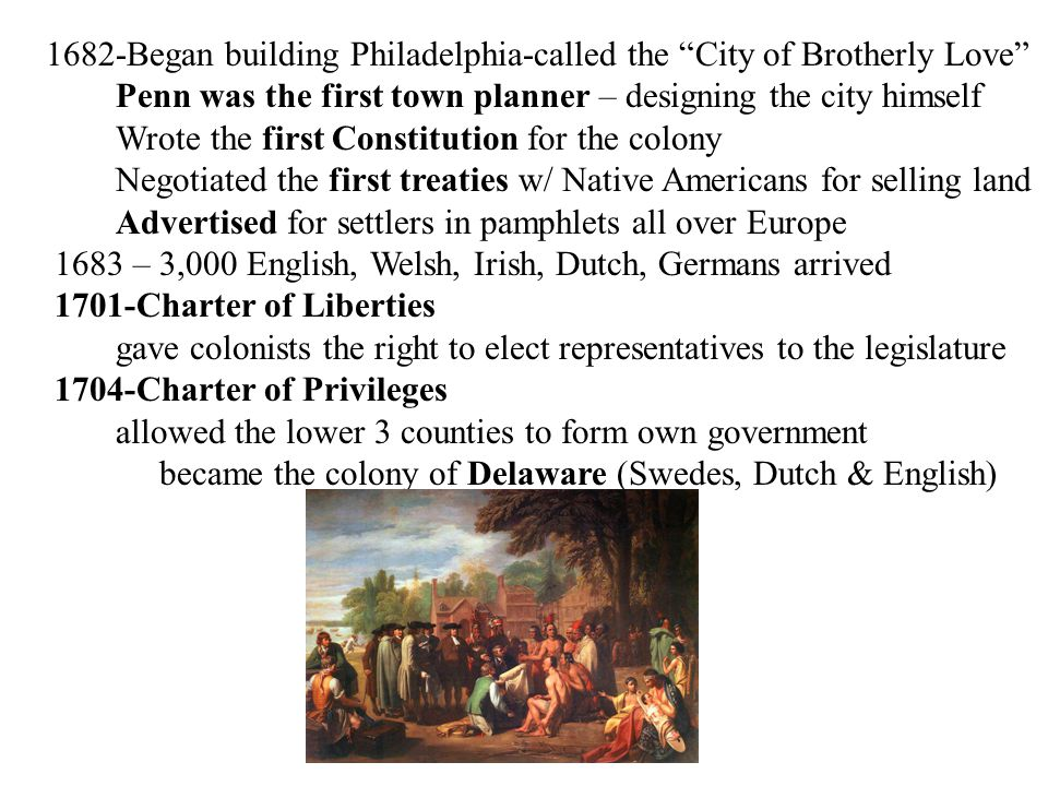 1682-Began building Philadelphia-called the City of Brotherly Love