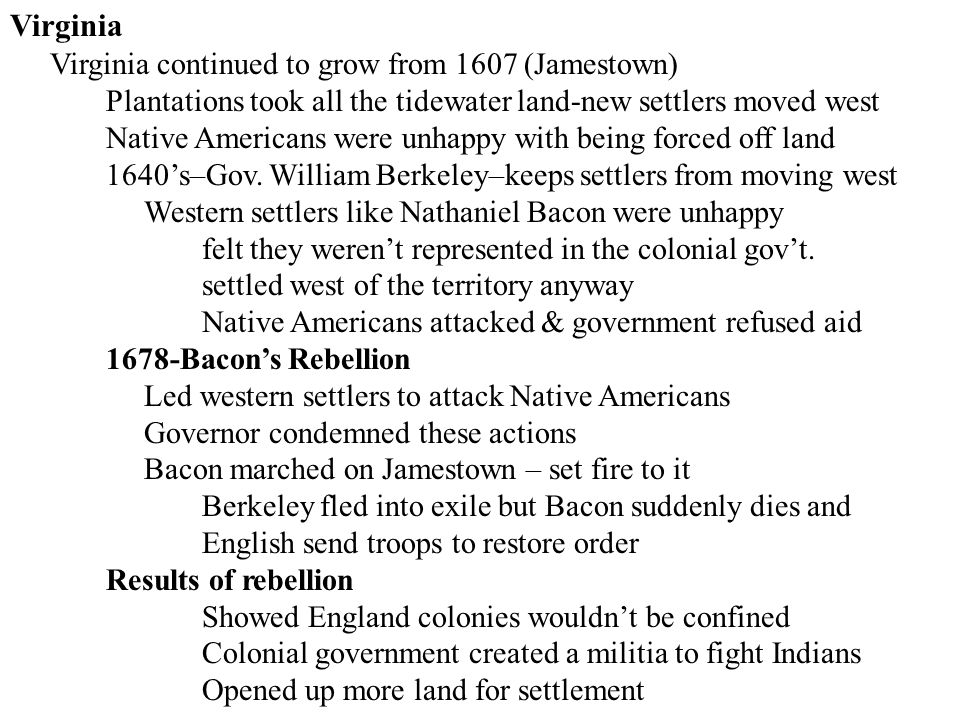 Virginia continued to grow from 1607 (Jamestown)