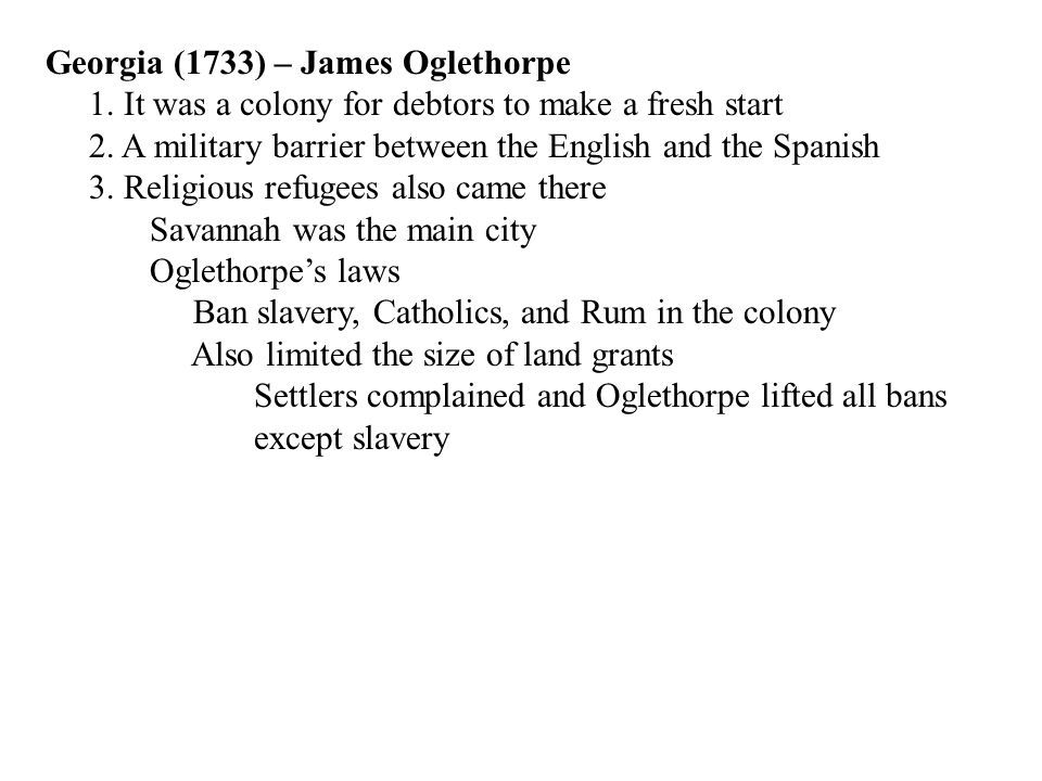 Georgia (1733) – James Oglethorpe