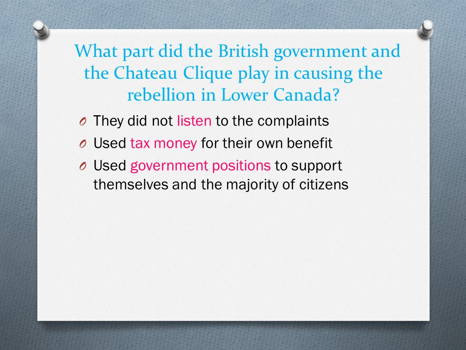 What part did the British government and the Chateau Clique play in causing the rebellion in Lower Canada