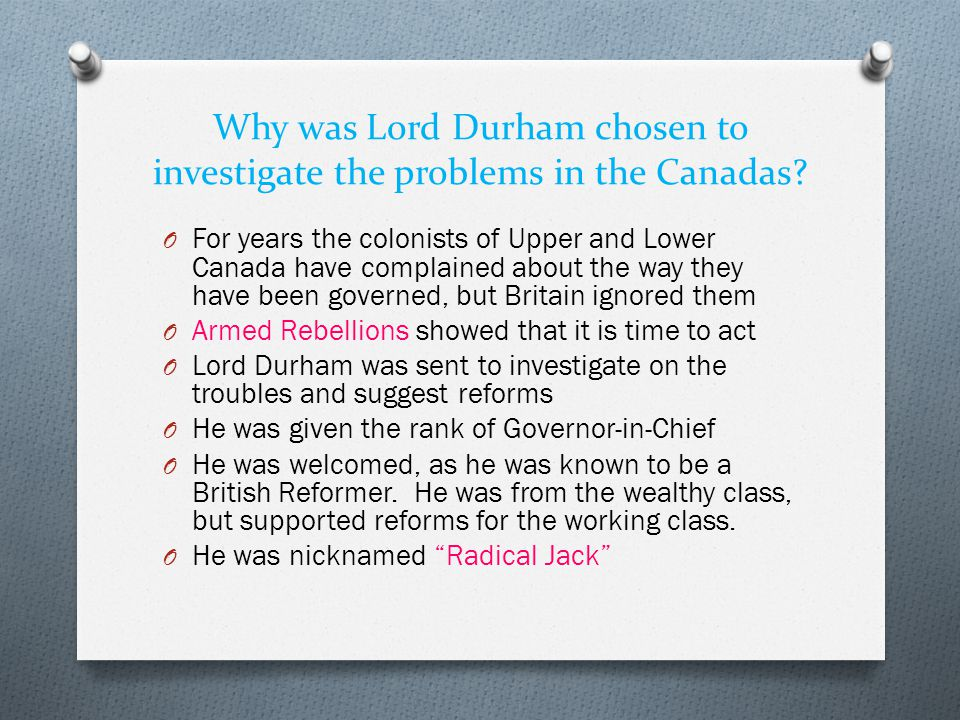Why was Lord Durham chosen to investigate the problems in the Canadas