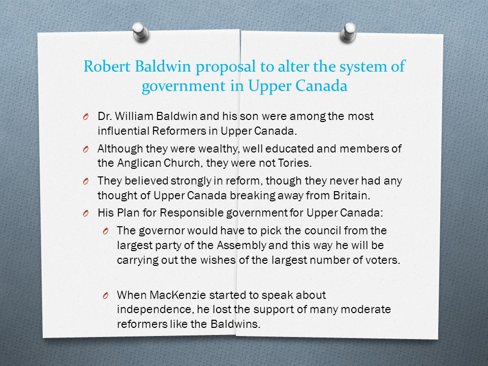Robert Baldwin proposal to alter the system of government in Upper Canada