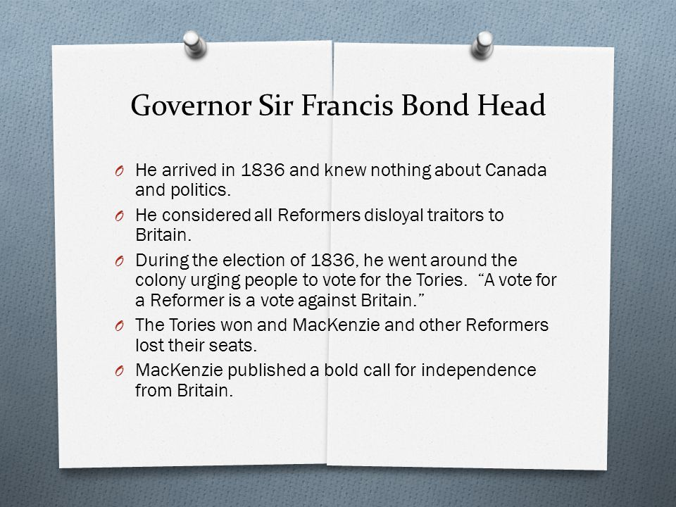 Governor Sir Francis Bond Head
