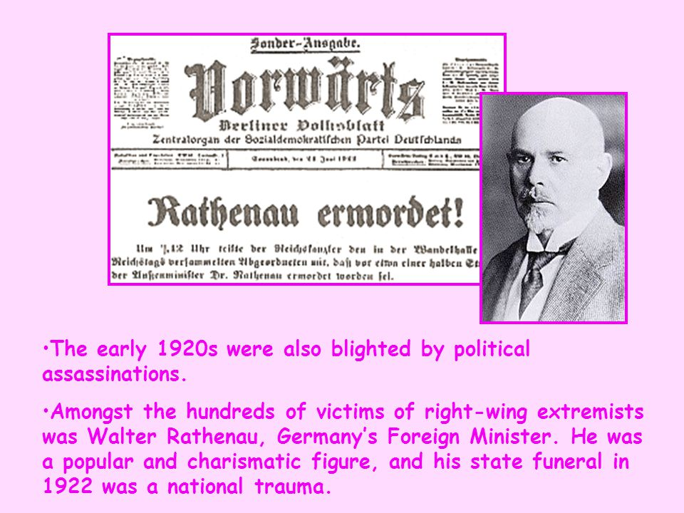 The early 1920s were also blighted by political assassinations.