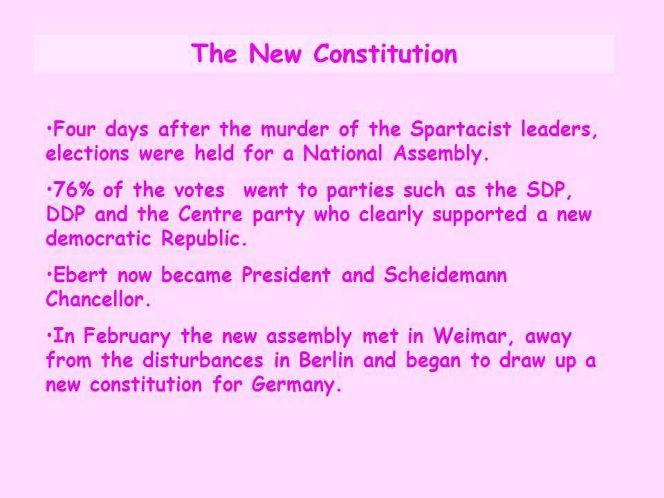 The New Constitution Four days after the murder of the Spartacist leaders, elections were held for a National Assembly.