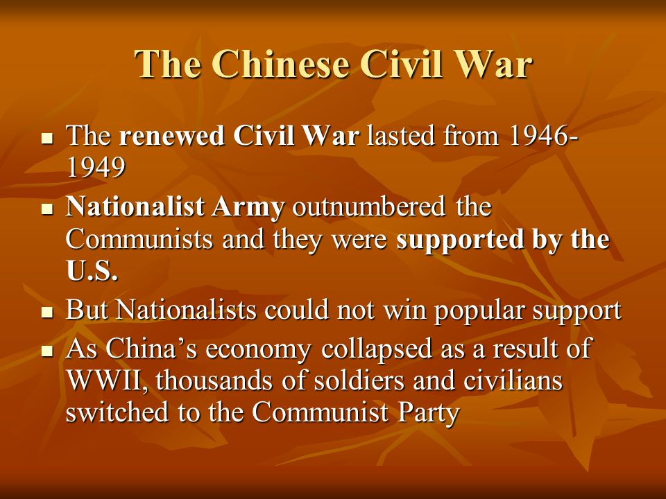 The Chinese Civil War The renewed Civil War lasted from 1946-1949