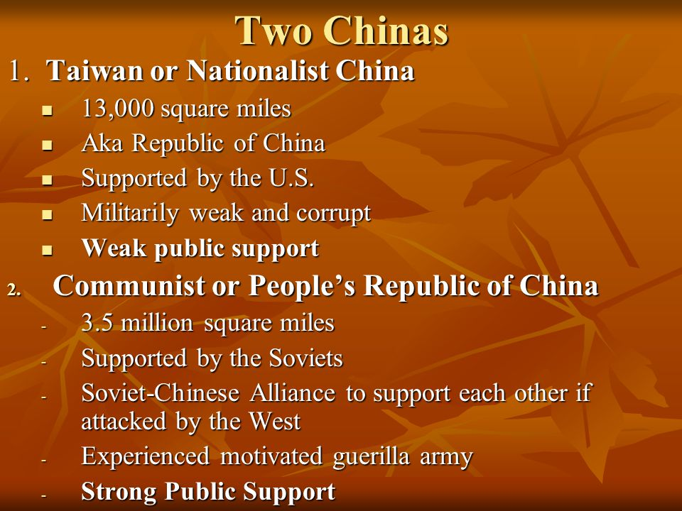Two Chinas 1. Taiwan or Nationalist China