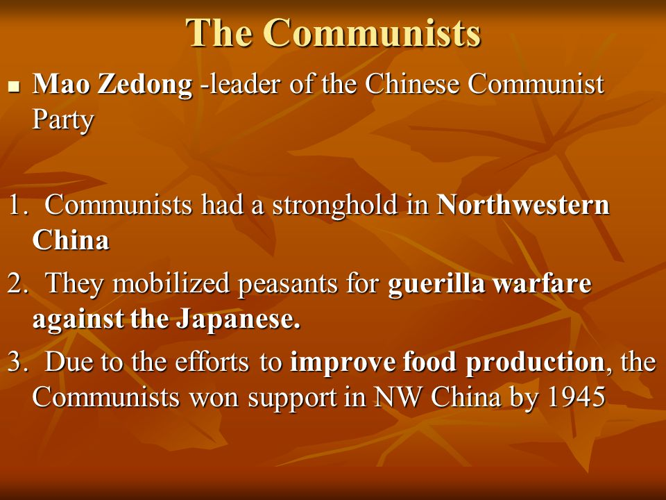The Communists Mao Zedong -leader of the Chinese Communist Party