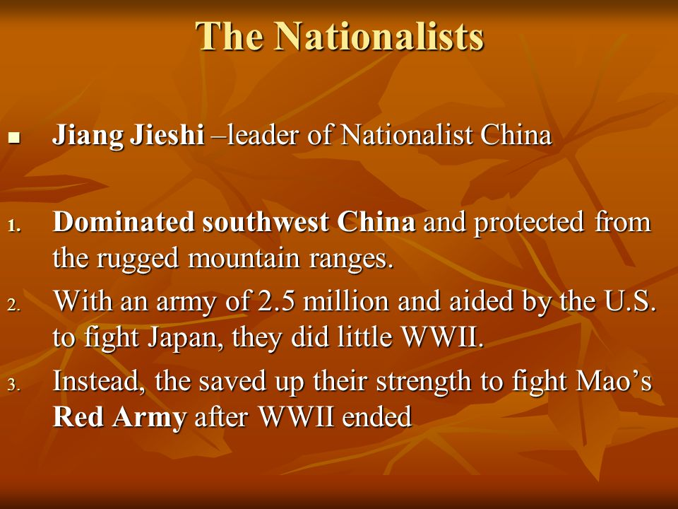 The Nationalists Jiang Jieshi –leader of Nationalist China