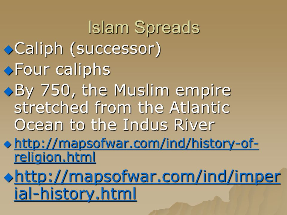 Islam Spreads Caliph (successor) Four caliphs