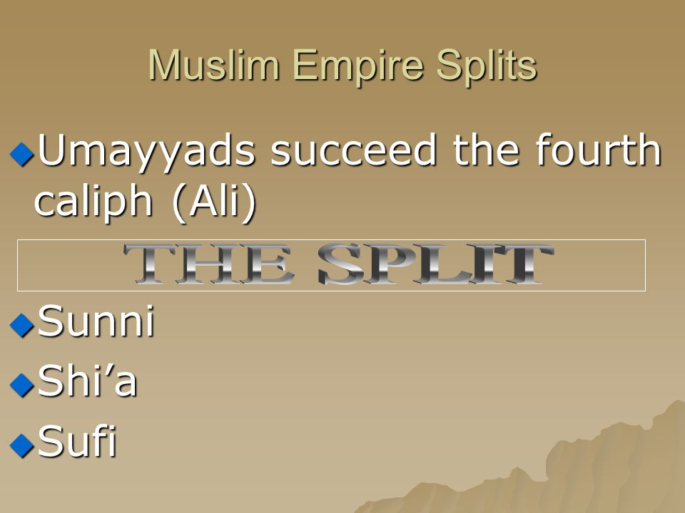 Umayyads succeed the fourth caliph (Ali)