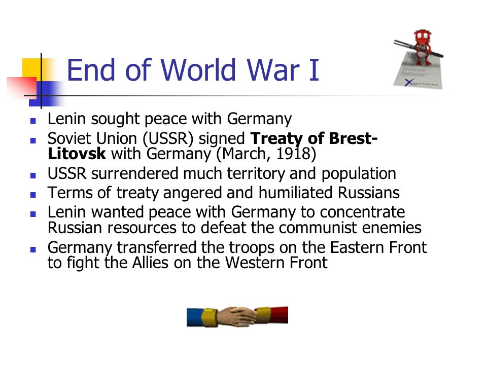 End of World War I Lenin sought peace with Germany