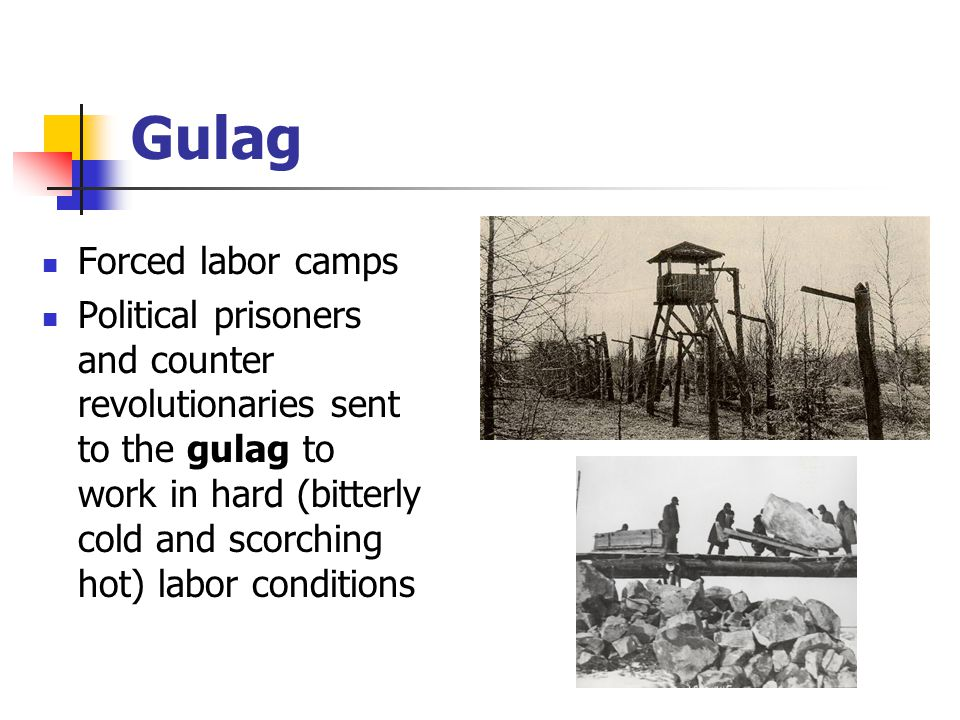 Gulag Forced labor camps