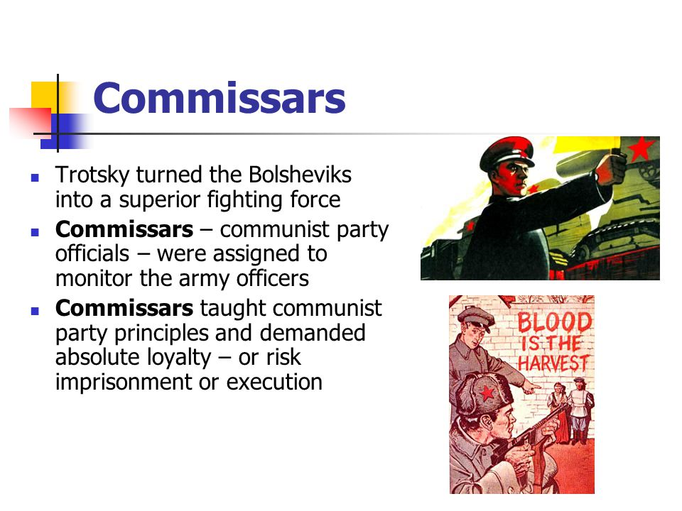 Commissars Trotsky turned the Bolsheviks into a superior fighting force.