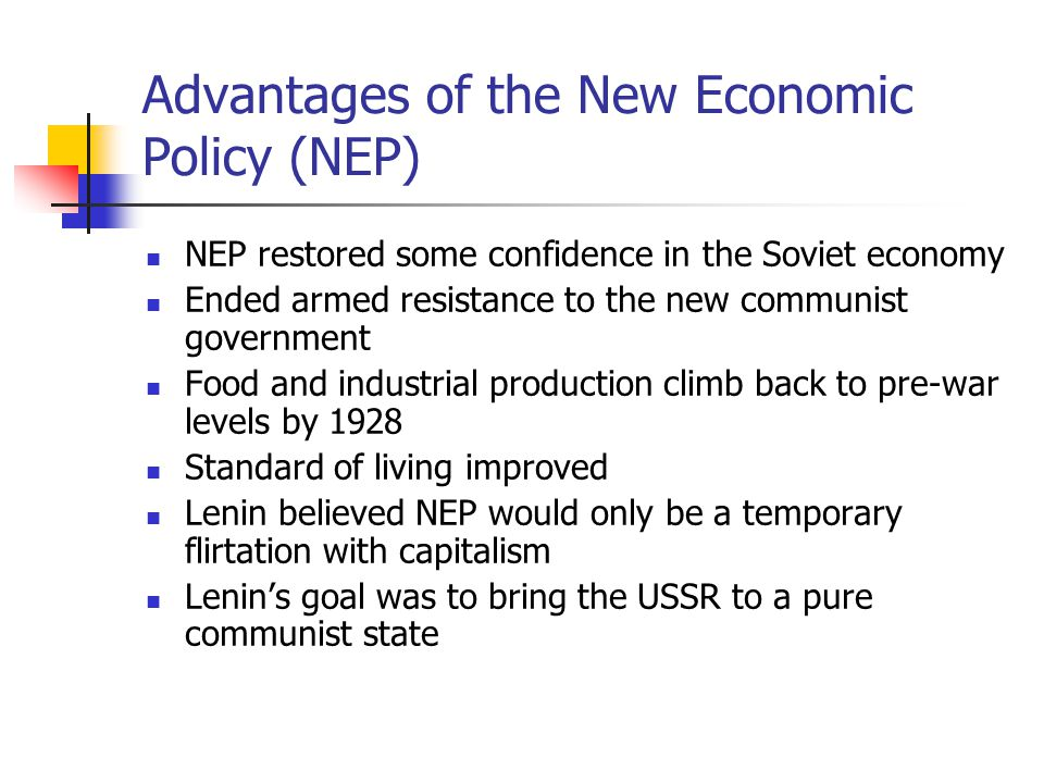Advantages of the New Economic Policy (NEP)