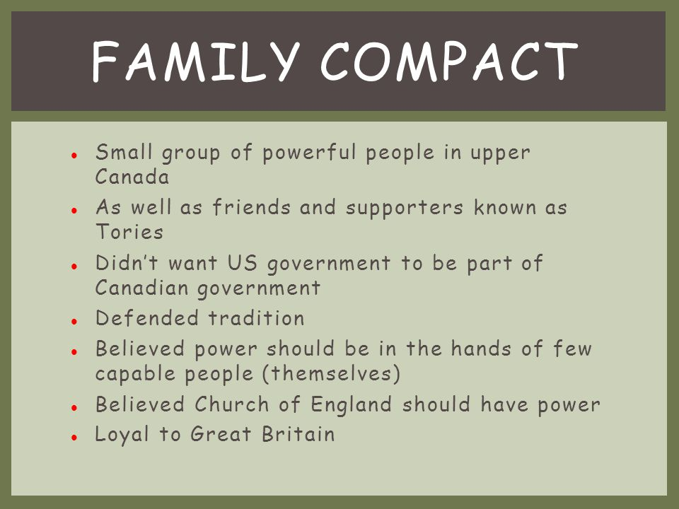 Family Compact Small group of powerful people in upper Canada