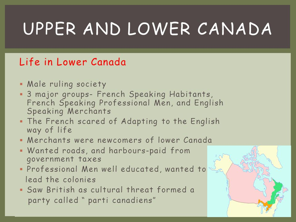 UPPER AND LOWER Canada Life in Lower Canada Male ruling society
