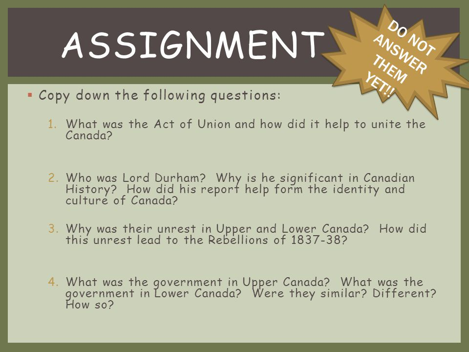 ASSIGNMENT DO NOT ANSWER THEM YET!! Copy down the following questions: