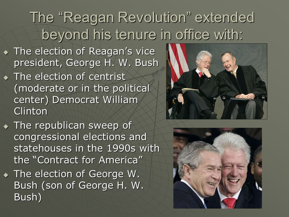 The Reagan Revolution extended beyond his tenure in office with: