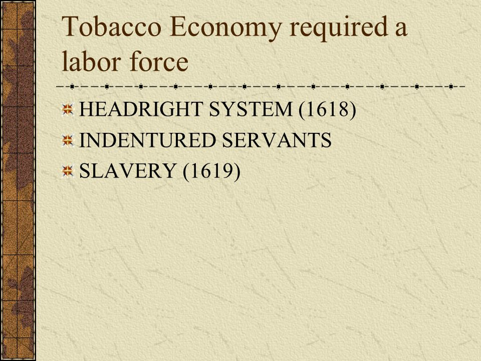 Tobacco Economy required a labor force