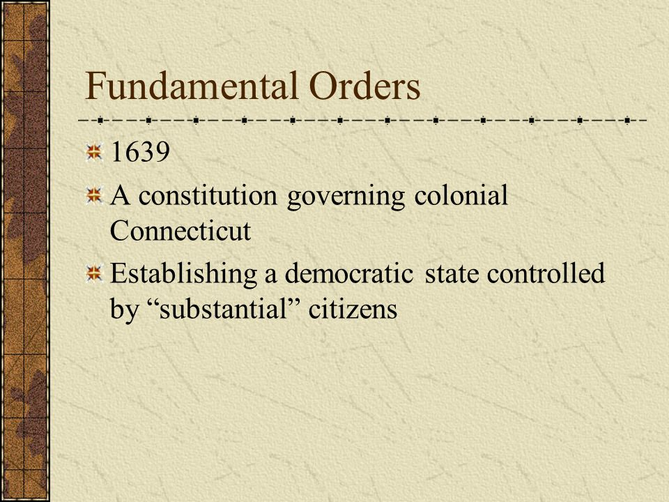 Fundamental Orders 1639 A constitution governing colonial Connecticut