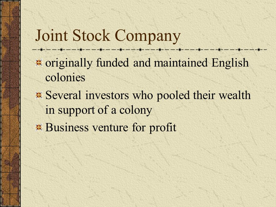 Joint Stock Company originally funded and maintained English colonies