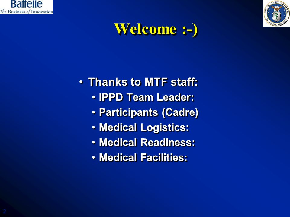 Welcome :-) Thanks to MTF staff: IPPD Team Leader: