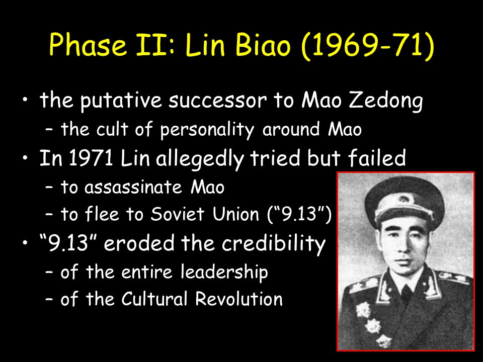 Phase II: Lin Biao (1969-71) the putative successor to Mao Zedong