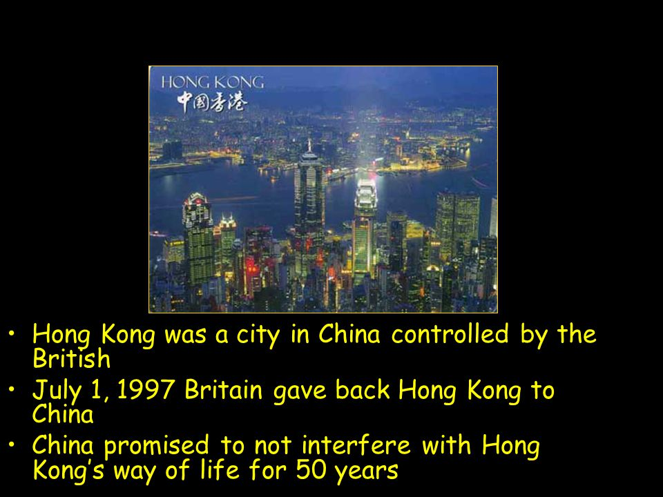 Hong Kong Hong Kong was a city in China controlled by the British