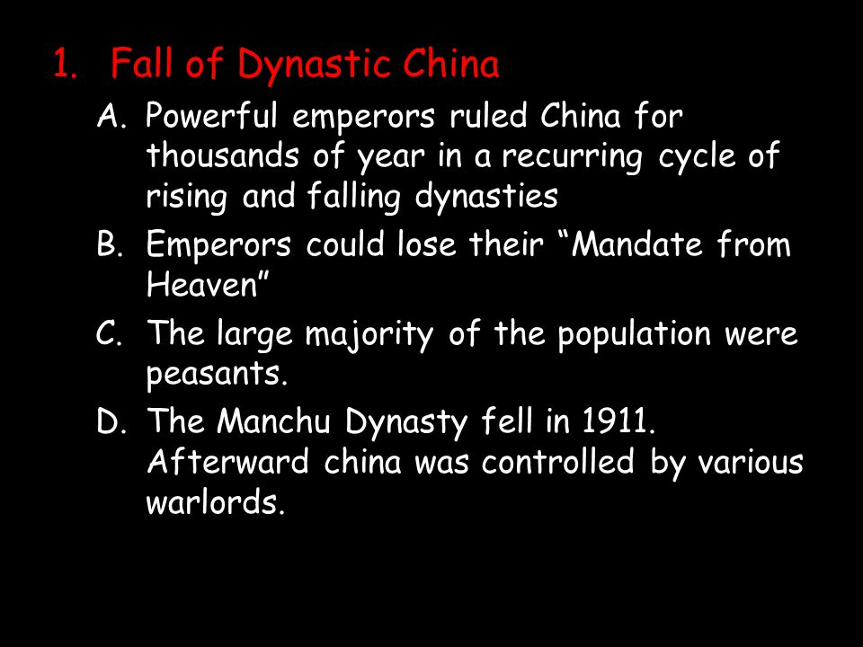 Fall of Dynastic China Powerful emperors ruled China for thousands of year in a recurring cycle of rising and falling dynasties.