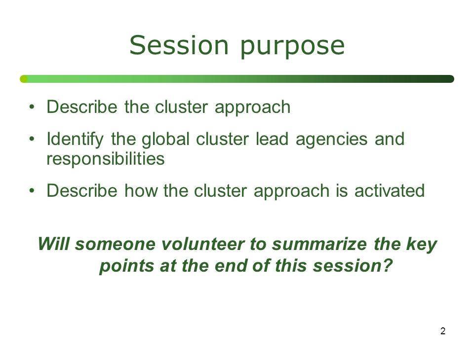Session purpose Describe the cluster approach