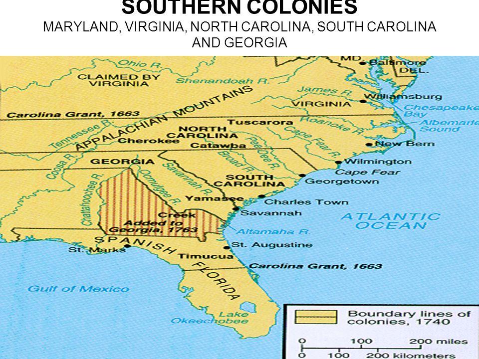 SOUTHERN COLONIES MARYLAND, VIRGINIA, NORTH CAROLINA, SOUTH CAROLINA AND GEORGIA