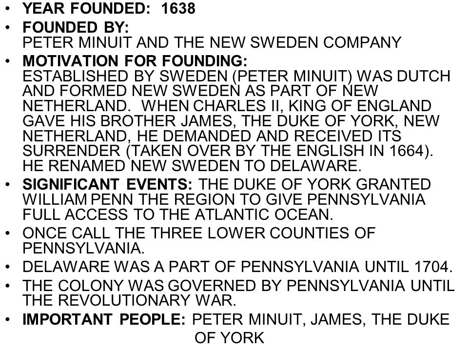 YEAR FOUNDED: 1638 FOUNDED BY: PETER MINUIT AND THE NEW SWEDEN COMPANY.