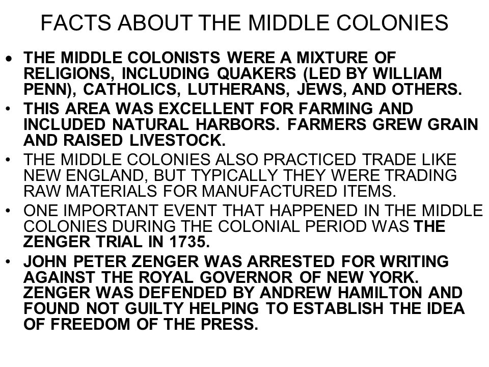 FACTS ABOUT THE MIDDLE COLONIES