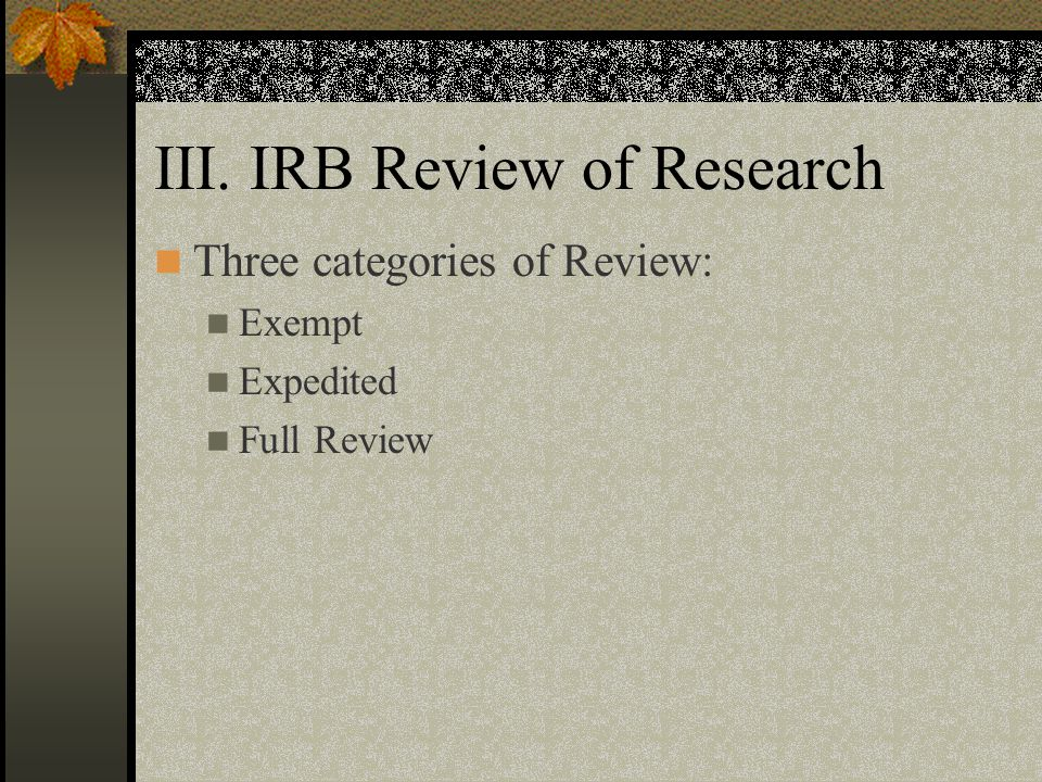 III. IRB Review of Research