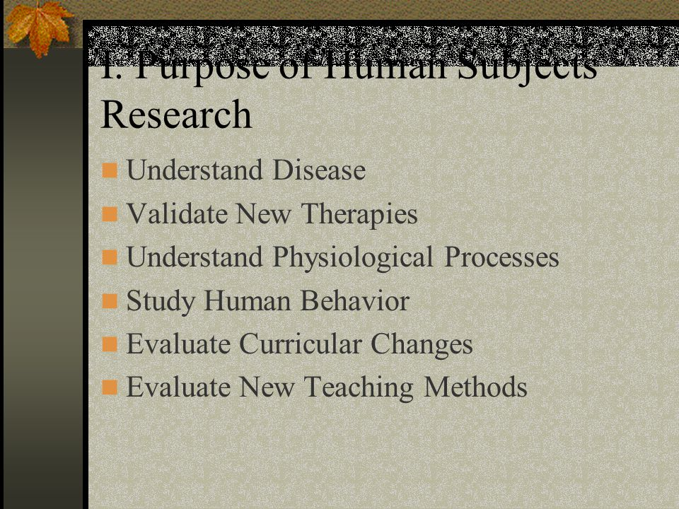 I. Purpose of Human Subjects Research