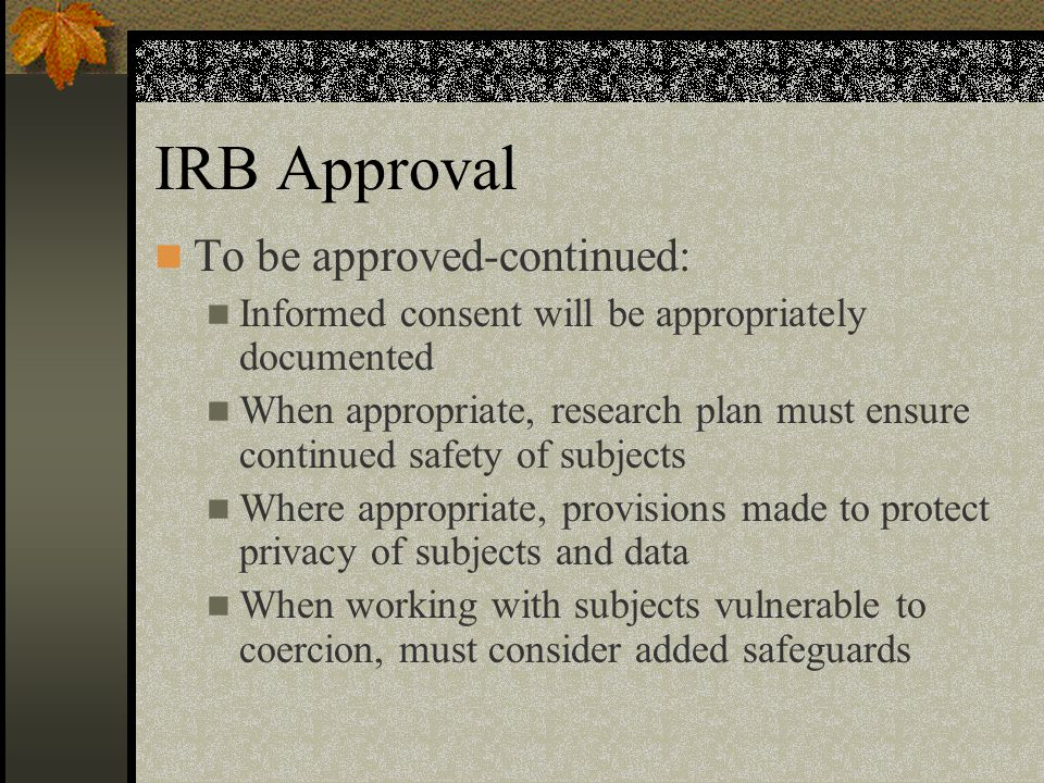 IRB Approval To be approved-continued: