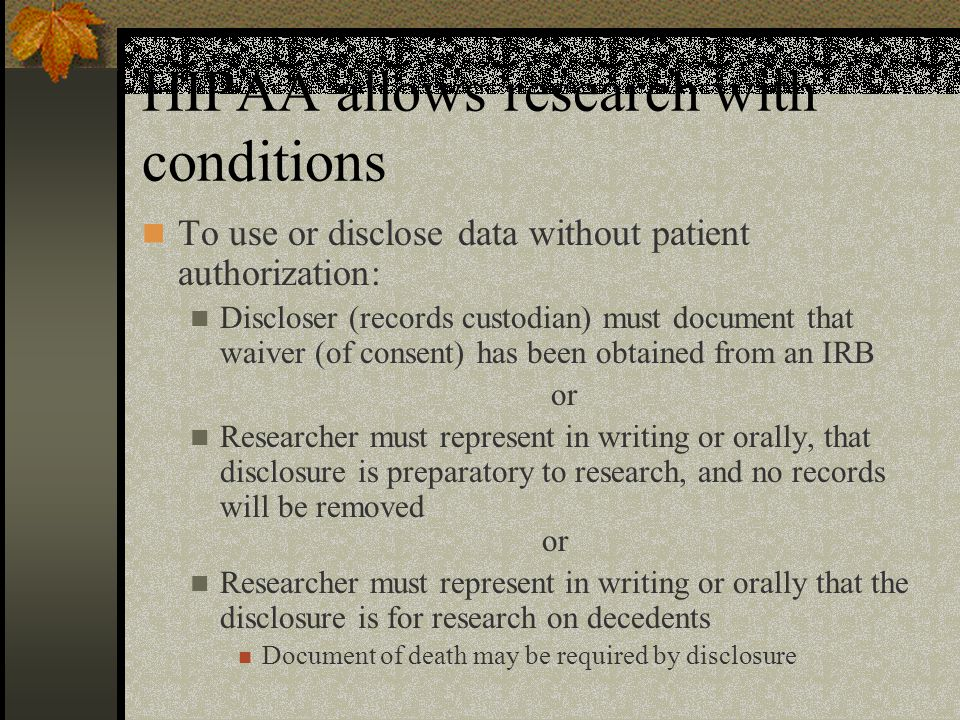 HIPAA allows research with conditions