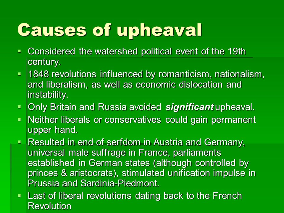 Causes of upheaval Considered the watershed political event of the 19th century.