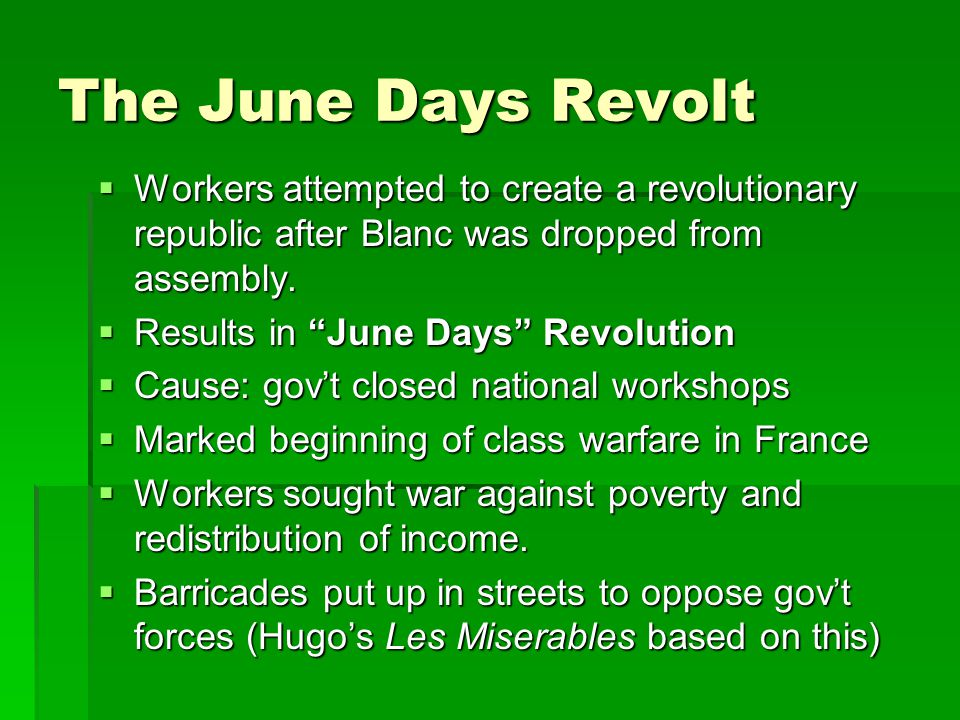 The June Days Revolt Workers attempted to create a revolutionary republic after Blanc was dropped from assembly.