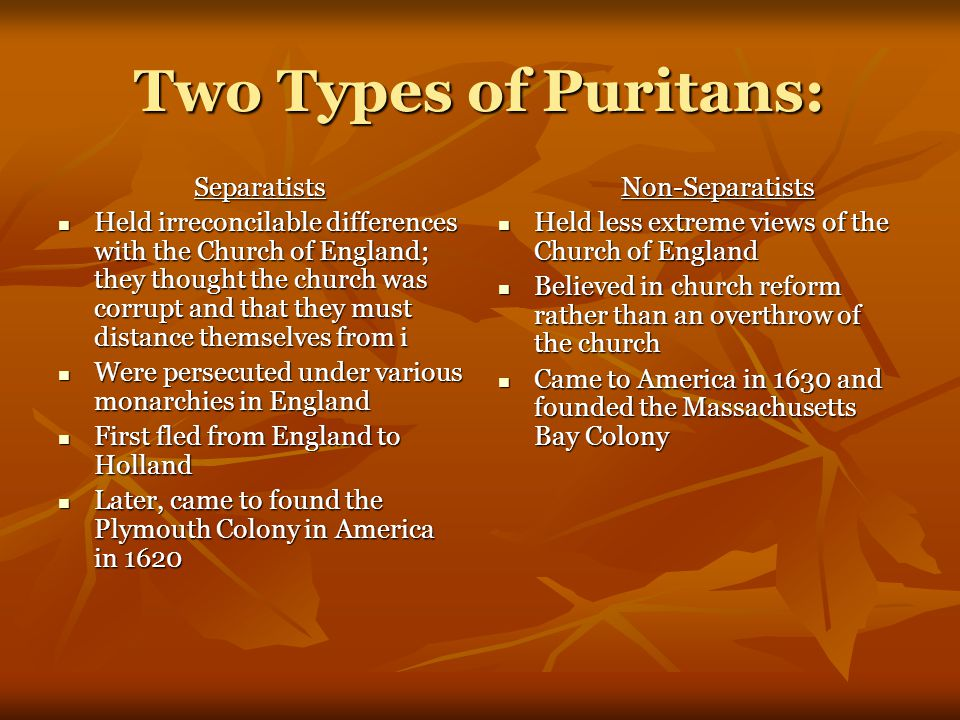 Two Types of Puritans: Separatists