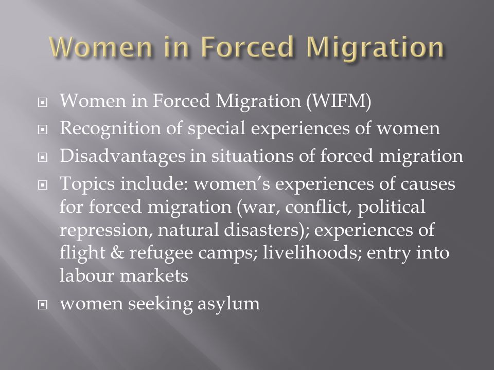 Women in Forced Migration