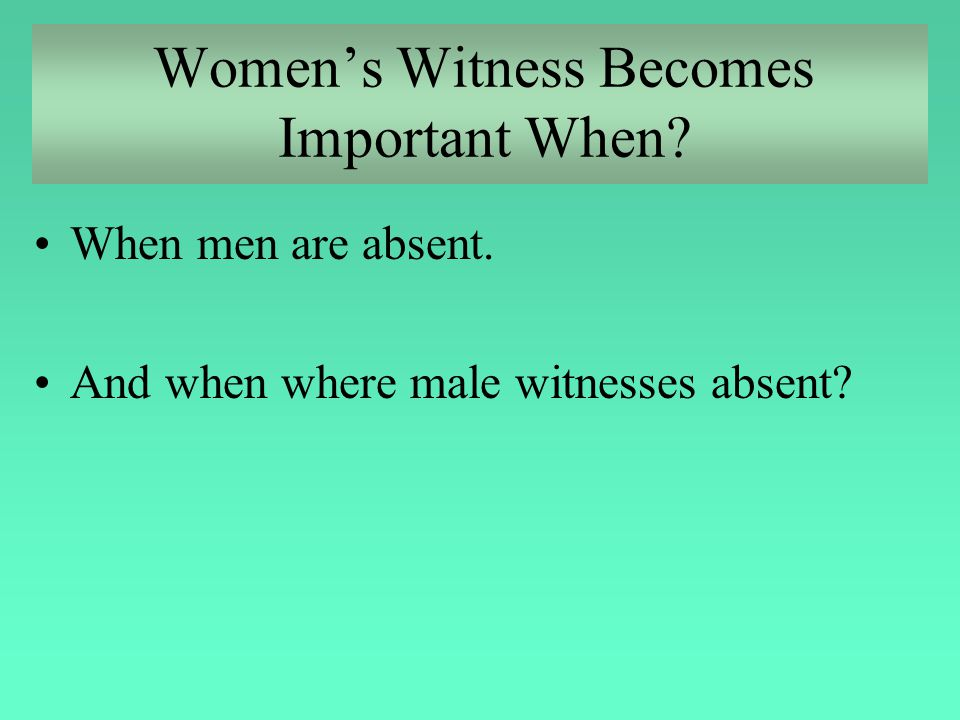 Women's Witness Becomes Important When