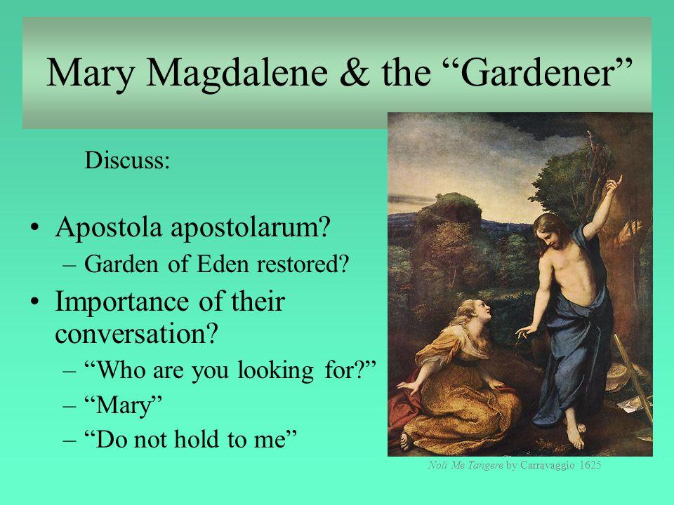 Mary Magdalene & the Gardener