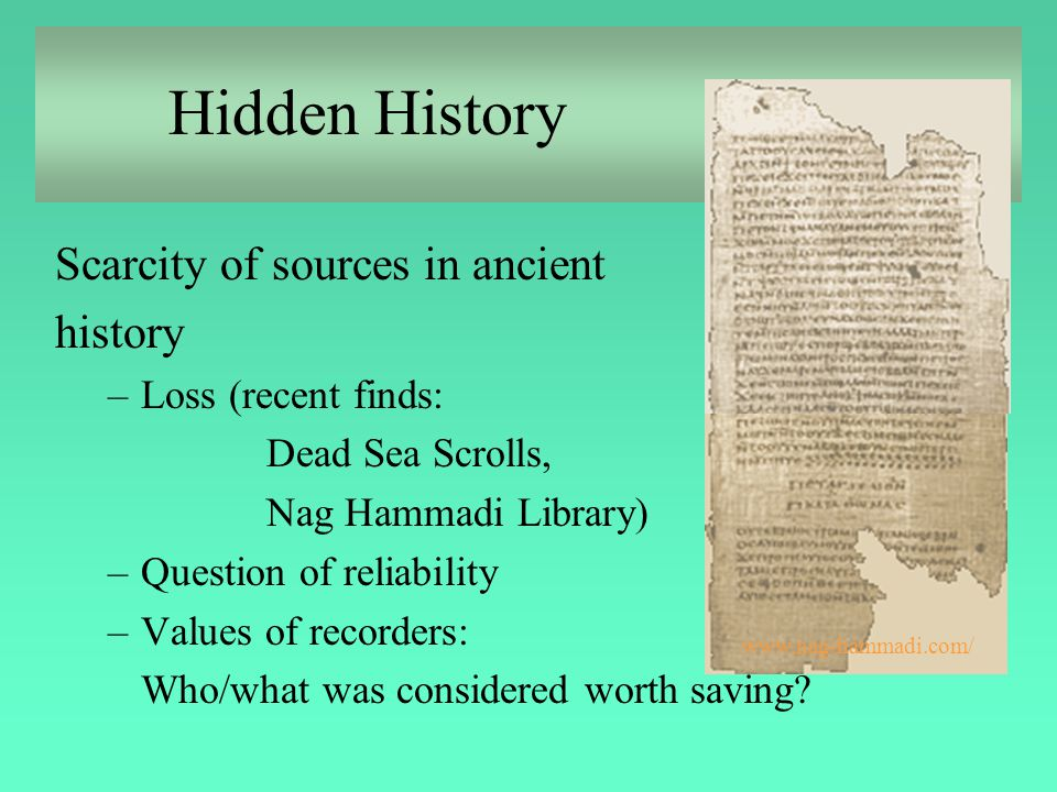 Hidden History Scarcity of sources in ancient history