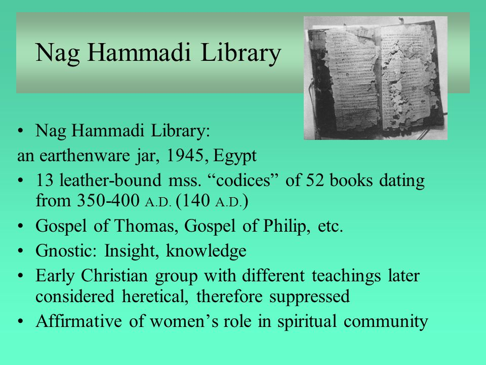 nag hammadi library dating The gnostic discoveries: the impact of the nag hammadi library 30 november, 1999 included in these gnostic discoveries by marvin meyer are several gospels of jesus' life that never made it into the modern christian bible, as well as a treasury of lost and esoteric wisdom.