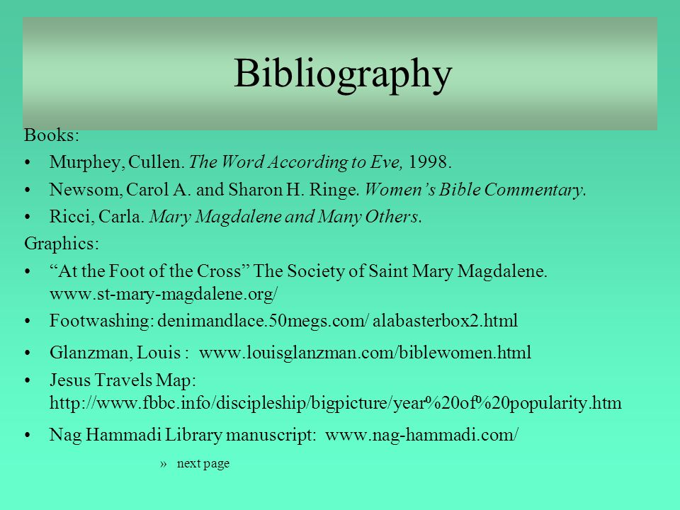 Bibliography Books: Murphey, Cullen. The Word According to Eve, 1998.