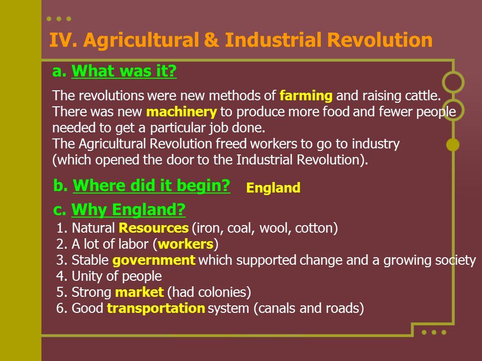 IV. Agricultural & Industrial Revolution